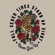 Tiger With Red Roses Around With A Slogan Artwork For Apparel And Others Uses