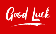 Good Luck  Phrase Calligraphy ...