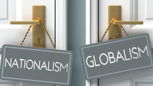 Globalism Or Nationalism As A Choice In Life - Pictured As Words Nationalism, Globalism On Doors To Show That Nationalism And Globalism Are Different Options To Choose From, 3d Illustration
