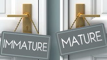 Mature Or Immature As A Choice...