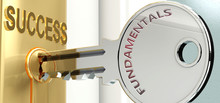 Fundamentals And Success - Pictured As Word Fundamentals On A Key, To Symbolize That Fundamentals Helps Achieving Success And Prosperity In Life And Business, 3d Illustration