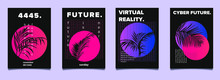 Set Of Cyberpunk, Vaporwave, Synthwave Style Retrofuturistic Posters With Ferns And Coconut Palm Leaves Silhouette. Collection Of Covers For Music Party Event.