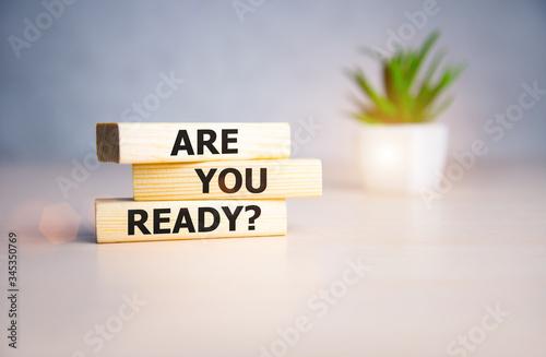 Fotografia, Obraz the text on wooden blocks : Are You Ready.