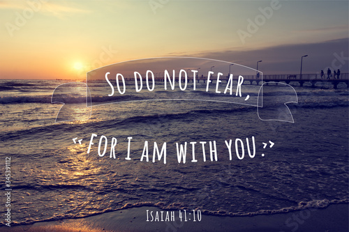 Fényképezés Christian encouraging saying from Isaiah 41:10, God is with you