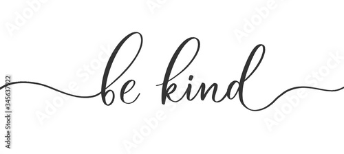Be kind  -  calligraphic inscription  with  smooth lines. Canvas