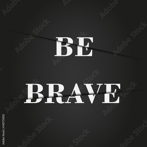 be brave motivation phrase, black background, text with 3d effect Canvas Print