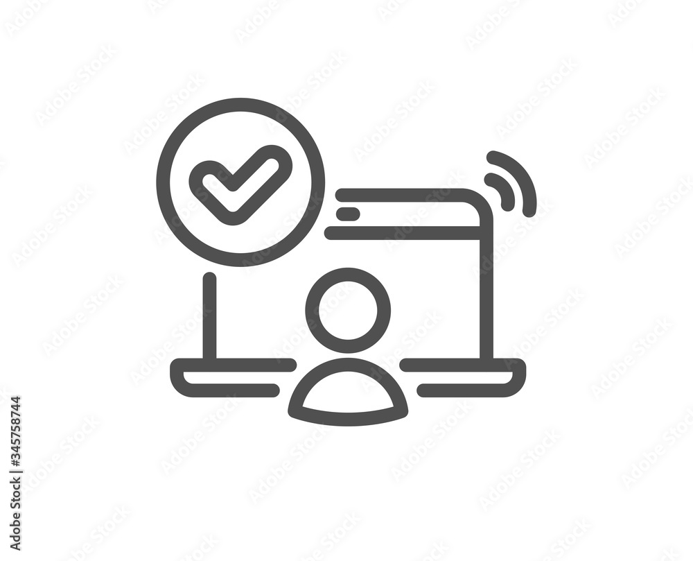 Fototapeta Confirmed online access line icon. Approved notebook sign. Verified user symbol. Quality design element. Editable stroke. Linear style online access icon. Vector