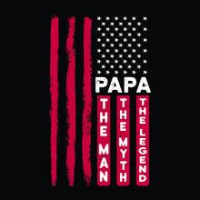 Papa The Man The Myth The Lege...