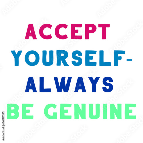 Photo Accept yourself - always be genuine. Vector Quote