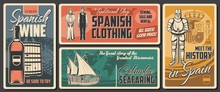 Spanish Culture, History And Traditions, Vector Vintage Retro Posters. Spain National Clothing, Historic Museum Of Armor And Heraldry, Spanish Wine And Winery, Columbus Seafaring And Discovery
