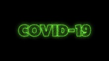COVID-19 Text Word Written In Glowish Dark Green Letters On A Black Background. Animated Graphic Motion Design Illustration Advertising 4K UHD. Health, Security, Pandemic, World Lockdown.