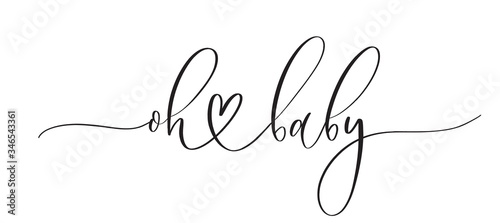 Oh baby -  typography lettering quote, brush calligraphy banner with  thin line Fototapet