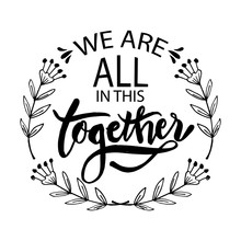 We Are  All In This Together. Hand Lettering Typography Poster