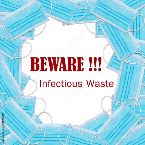 Photo Wording Beware Infection Waste and surgical mask.