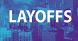 Layoffs theme with downtown Los Angeles skycapers