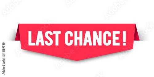 Vector Illustration Last Chance Label. Modern Web Banner Design. Poster Mural XXL
