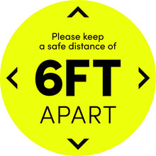 Sticker With The Text: Please Keep A Safe Distance Of 6 Ft. Yellow Round Sticker For Social Distance.