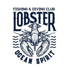 T-shirt Print With Lobster. Vector Mascot For Diving And Fishing Sea Adventure Club. Scuba Dive Nautic Grunge Marine Crustacean T-shirt Emblem. Ocean Sport Team Apparel Template Design With Lobster