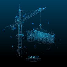 3d Tower Crane Lifting A Cargo Container In Dark Blue Background. Polygonal Transportation Or Construction Concept. Abstract Machinery And Equipment With Lines And Dots. Digital Vector Illustration