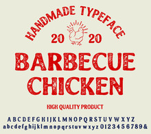 Hand Drawn Vintage Retro Font. Outdoor Advertising Of American Chicken Restaurants And Eateries Inspired Typeface.Textured Unique Brush Script Style Alphabet. Letters And Numbers. Vector Illustration