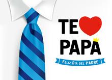 Te Amo Papa, Feliz Dia Del Pad...
