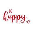 be happy card, text or lettering. Vector script and handwritten typography. vintage style word for note, sign, banner. Isolated.