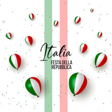 2nd June, Italy Happy Republic Day Greeting Card. Waving Italian Flags And Balloons Isolated On White Background. Patriotic Symbolic Background Vector Illustration. Festa Della Repubblica