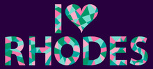 I Love Rhodes. Mosaic Isolated Inscription. Letters From Pieces Of Triangles And Polygons. Pink, Mint, Green. Rhodes - Greek Island. For Banner, Poster, Souvenir, Cards, Prints On Clothing, T-shirts.