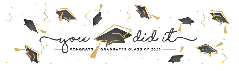 Class of 2020 You did it handwritten typography lettering text Congratulations graduates line design gold black white isolated background banner