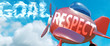 canvas print picture - Respect helps achieve a goal - pictured as word Respect in clouds, to symbolize that Respect can help achieving goal in life and business, 3d illustration