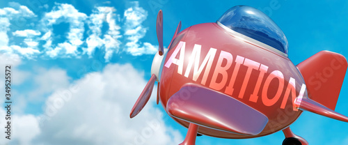 Photo Ambition helps achieve a goal - pictured as word Ambition in clouds, to symboliz