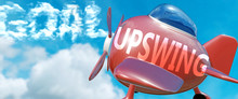 Upswing Helps Achieve A Goal - Pictured As Word Upswing In Clouds, To Symbolize That Upswing Can Help Achieving Goal In Life And Business, 3d Illustration