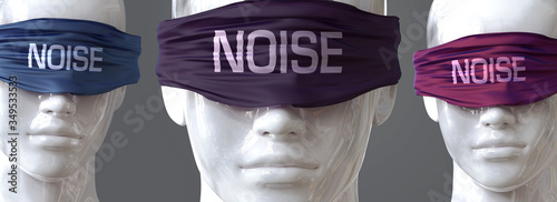 Fototapeta Noise can blind our views and limit perspective - pictured as word Noise on eyes