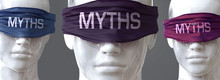 Myths Can Blind Our Views And ...