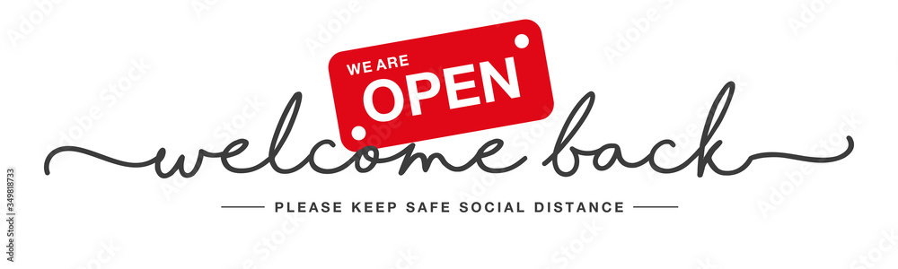 Fototapeta Welcome back handwritten typography lettering we are open keep safe social distance white isolated background banner