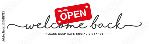 Welcome back handwritten typography lettering we are open keep safe social distance white isolated background banner - 349818733