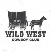 Cowboy Club Badge. Wild West. ...