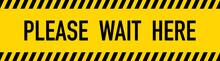Please Wait Here Yellow Warning Tape