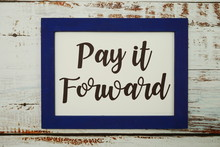 Pay It Forward Written With Bl...
