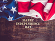 Happy Independence Day. Beautiful greeting card. Close-up, view from above. National holiday concept. Congratulations for family, relatives, friends and colleagues