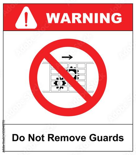 Obraz na plátne Do not remove guards sign