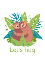 Sloths Are Hugging. Caption Le...
