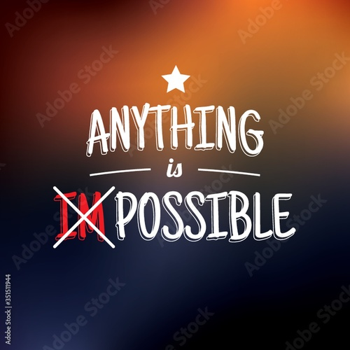 anything is possible quote Wallpaper Mural