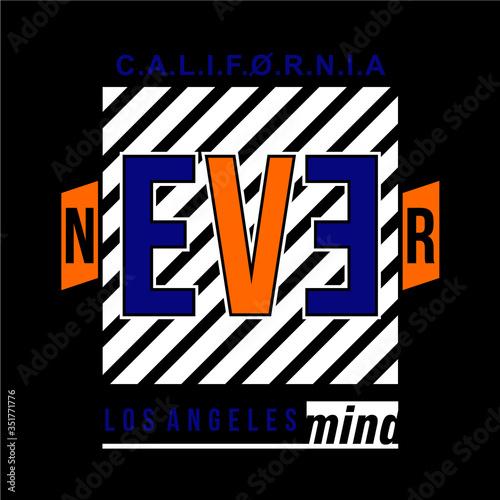 Photo nevermind slogan graphic typography vector illustration urban denim modern vinta