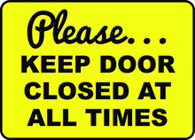 Keep Door Closed At All Time