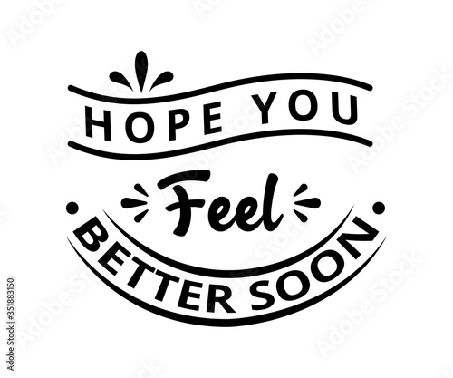 Fotografía Hope you feel better soon - text word Hand drawn Lettering card