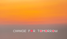 Change For Tomorrow Word With ...