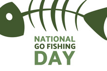 National Go Fishing Day. June ...