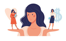 A Woman Chooses Between Family And Work. The Issue Of Female Priorities Between Childbirth, Health, Marriage And Career, Money, Business. Flat Vector Illustration