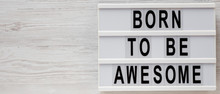 'Born To Be Awesome' Words On ...